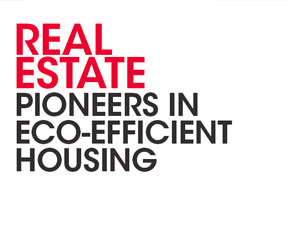 REAL ESTATE. Pioneers in eco-efficient housing
