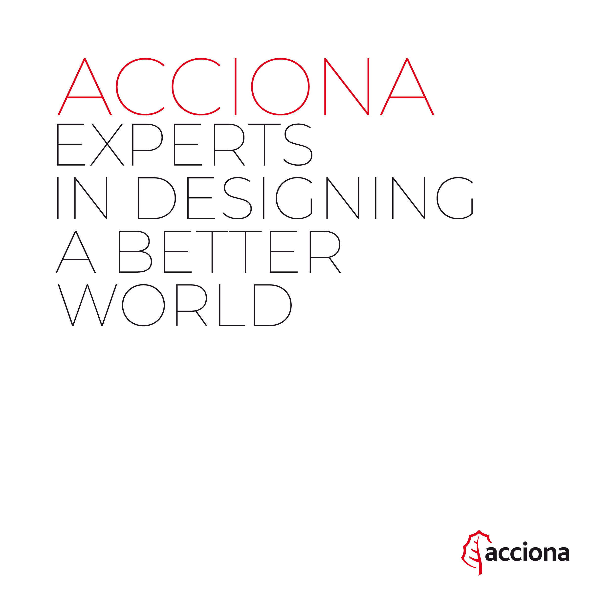 ACCIONA. Experts in designing a better planet